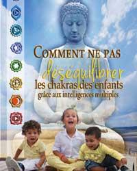 Comment ne pas déséquilibrer les chakras des enfants: grâce aux intelligences multiples - Patricia Chaibriant