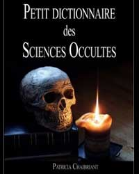 Petit dictionnaire des sciences occultes Patricia Chaibriant