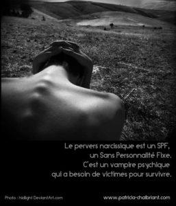 pervers narcissique SPF, Sans Personnalité Fixe, un vampire psychique ayant besoin de victimes pour survivre