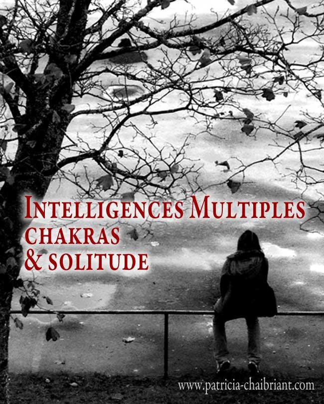 solitude et intelligences multiples et chakras