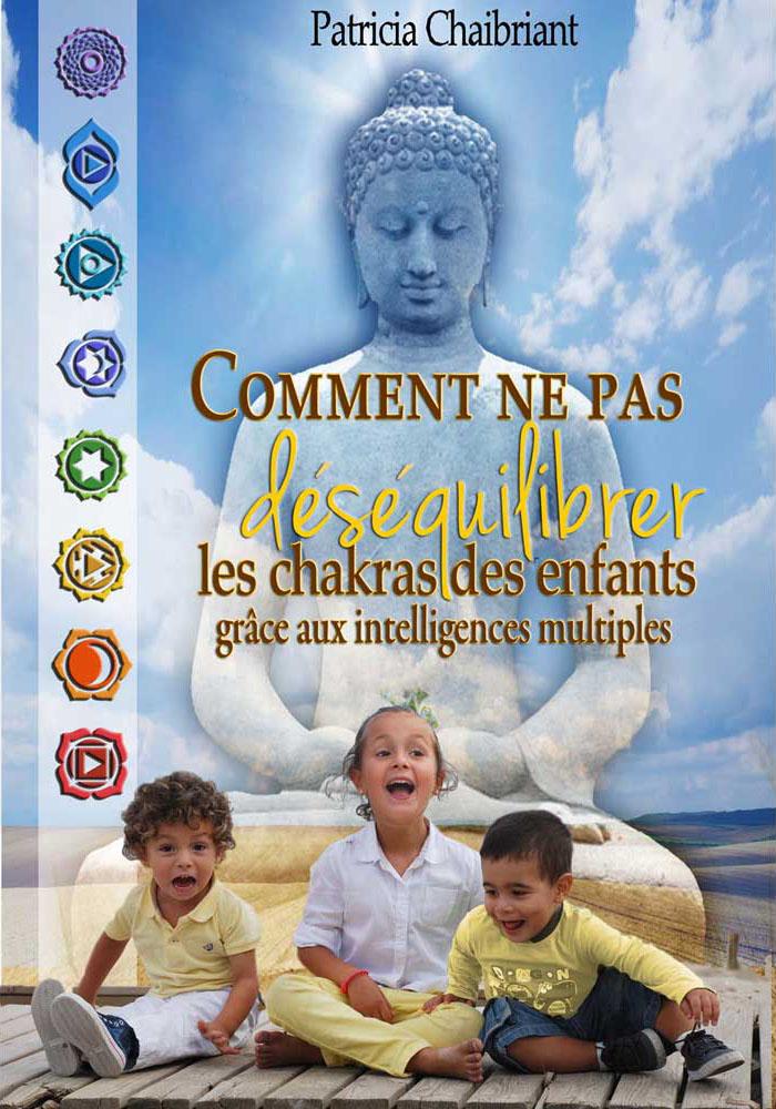 Comment ne pas déséquilibrer les chakras des enfants grâce aux intelligences multiples