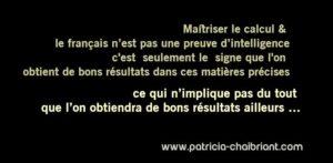 être bon en calcul ou en français n'est pas une preuve d'intelligence