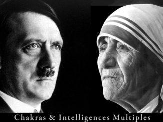 Chakras et intelligences multiples d'Adolf Hitler & de Mère Teresa