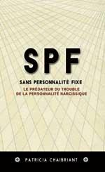 SPF Sans Personnalité Fixe Le prédateur du trouble de la personnalité narcissique