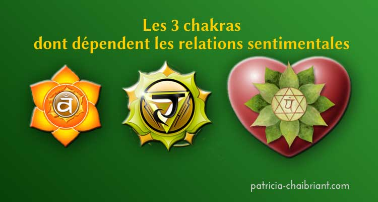 Les 3 chakras dont dépendent les relations sentimentales