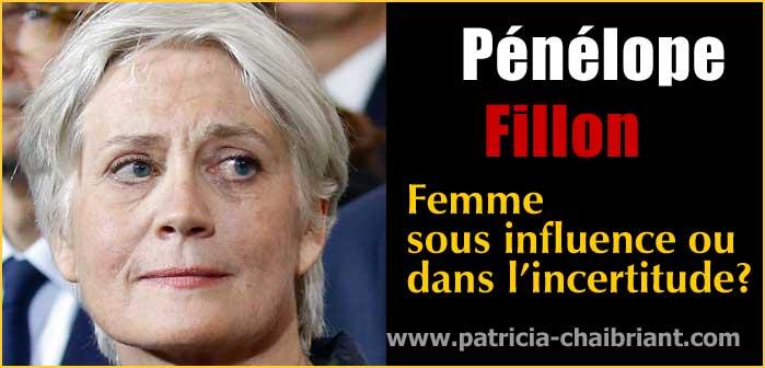 pénélope fillon, femme sous influence ou dans l'incertitude? - patricia-chaibriant.com